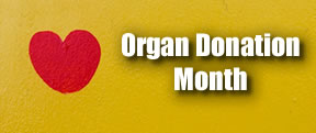Organ Donation Month
